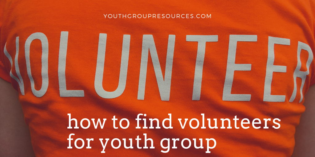 How & Where To Find Youth Group Volunteers | Youth Ministry | Student Ministry