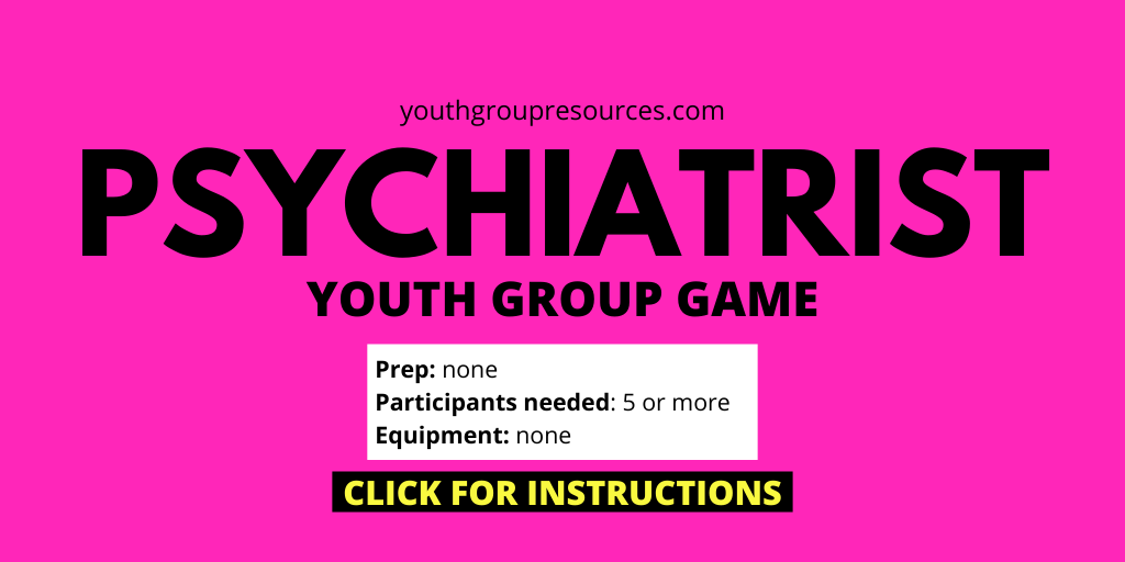 Psychiatrist Game Instructions | Youth Group Games | Games For Youth | No Prep Games