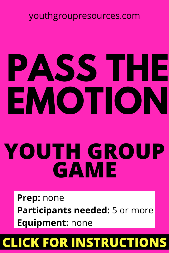 Pass The Emotion Game Instructions    Youth Group Games   Games For Youth   No Prep Games